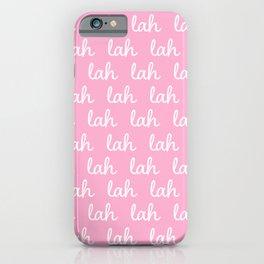 Lah, Lah, Lah iPhone Case