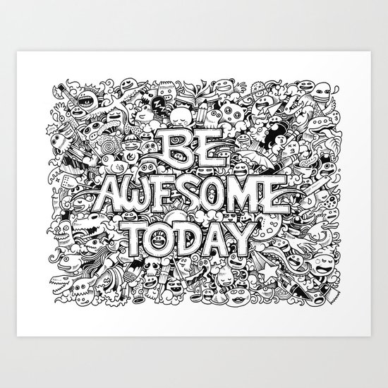 Be Awesome Today! Art Print