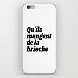 Qu'ils Mangent de la Brioche - Let Them Eat Cake iPhone Skin