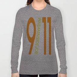 9/11 was an inside job. Long Sleeve T-shirt