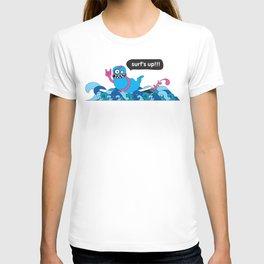 Surf's up!!! T-shirt