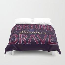 Fortune Favors the Brave Duvet Cover