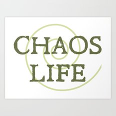 ChaosLife: The Print Art Print