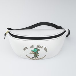 We're All Mad Here - Mad Hatter - Alice In Wonderland Fanny Pack
