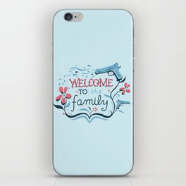 Welcome to the Family iPhone Skin