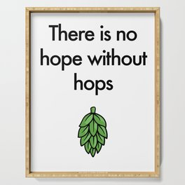 There is no hope without hops Serving Tray