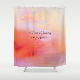 A thing of beauty is a joy forever. Keats Shower Curtain