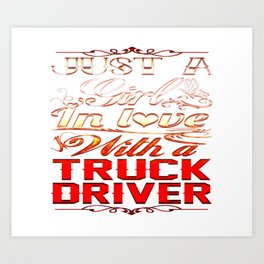 In love with a Truckdriver Art Print