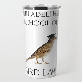 Philadelphia School of Bird Law Travel Mug