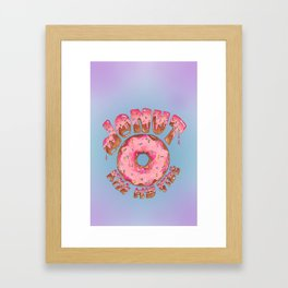 Donut Kill My Vibe Framed Art Print