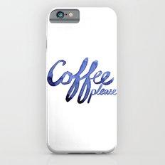 Coffee Please Drinks Caffeine Typography Coffee Lovers Slim Case iPhone 6s