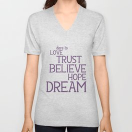 Dare to Love Trust Believe Hope Dream Unisex V-Neck