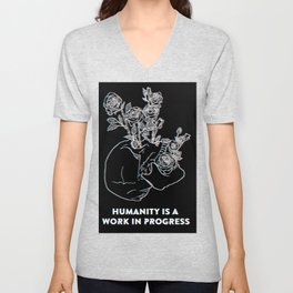 Humanity Is A Work In Progress Unisex V-Neck