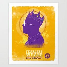 FEARLESS: Wears The Crown Art Print