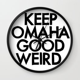 KEEP OMAHA GOOD WEIRD (variant) Wall Clock