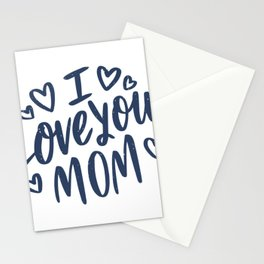I love you mom Stationery Cards