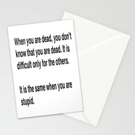 When You Are Dead You Do Not Know You Are Dead Stationery Cards