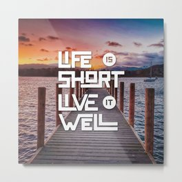 Life is short Live it well - Sunset Lake Metal Print