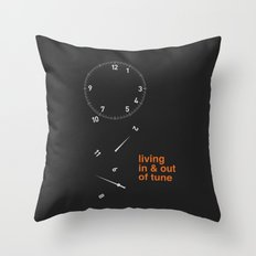 living in & out of tune Throw Pillow