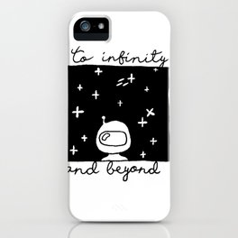 """""""To infinity and beyond"""" iPhone Case"""