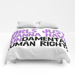 Girls Just Wanna Have Fundamental Human Rights Comforters