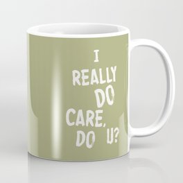 I Really DO Care, Do U? Coffee Mug