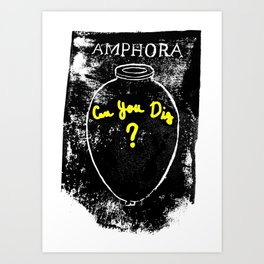 Amphora - Can You Dig? Art Print