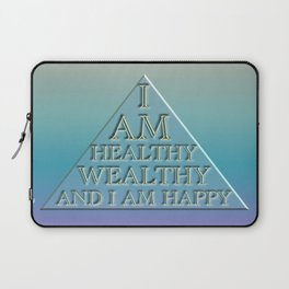 I AM Healthy, Wealthy and I AM Happy Laptop Sleeve