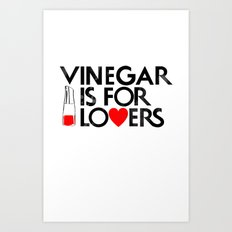 Vinegar is for Lovers Art Print