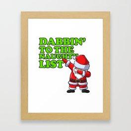Dabbin to the naughty list Framed Art Print