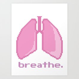 Breathe. Pixelated Lungs Art Print