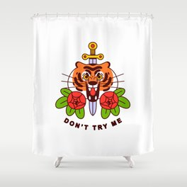 Don't Try Me Shower Curtain
