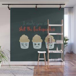 Shut the F*ckupcakes Wall Mural