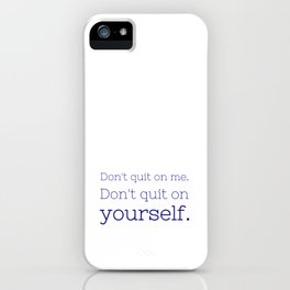 Don't quit on yourself - Friday Night Lights collection iPhone Case