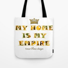 My Home is my Empire Sunflower Tote Bag