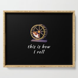 Funny This Is How I Roll Hamster Pun Quote Sayings Serving Tray