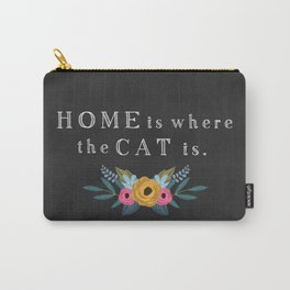 Home is where the cat is. // I love my cat Carry-All Pouch
