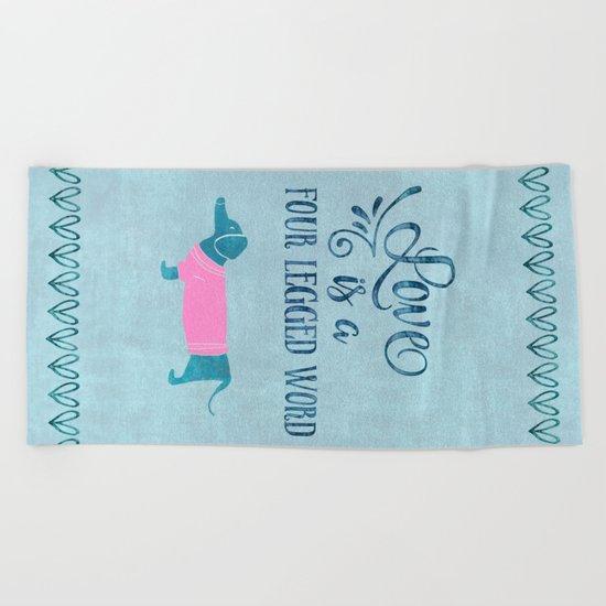 Dog Love four legged word Beach Towel