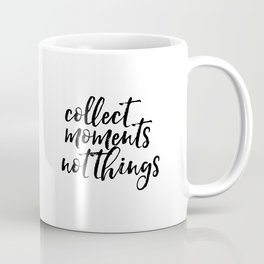 Collect Moments Not Things, Typography Poster, Printable Art, Motivational Print, Quote Posters, Ins Coffee Mug