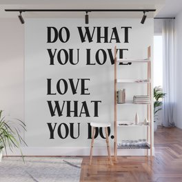 DO WHAT YOU LOVE. LOVE WHAT YOU DO. Black Typography Wall Mural