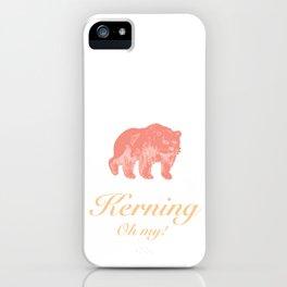 Kerning - Oh my! iPhone Case