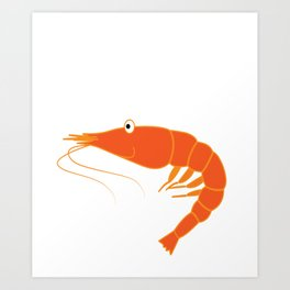 Best gift for person who loves seafoods, shrimp lovers, marines and fishers You're Shrimply the Best Art Print