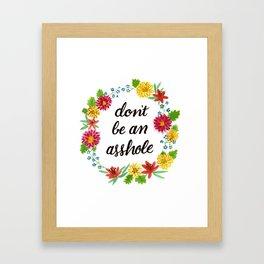 Don't be an Asshole Framed Art Print
