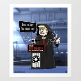 Emperor Drumf: I have the best Force Art Print