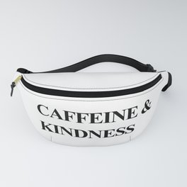 Caffeine and Kindness Fanny Pack