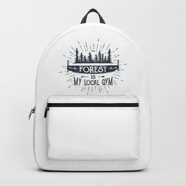 Forest Is My Local Gym Backpack