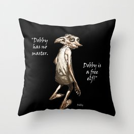 Dobby is a free elf Throw Pillow