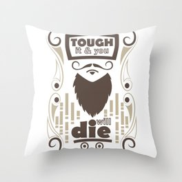 touch it and you will die bearded man Throw Pillow