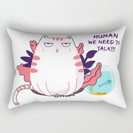 Human we need to talk, Cat eat the fish, Bad cat Rectangular Pillow
