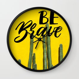 Be Brave - Cacti Summer Vibes Wall Clock